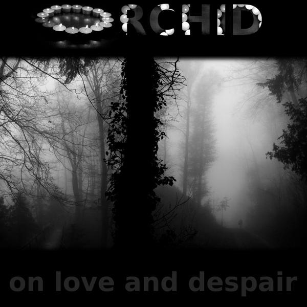 on love and despair by orchid